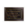 Mahogany Framed Bar Sign Refuse Admission